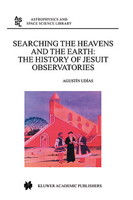 E-Book (pdf) Searching the Heavens and the Earth von Agustin Udias