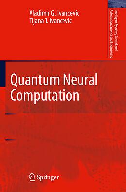 Kartonierter Einband Quantum Neural Computation von Tijana T. Ivancevic, Vladimir G. Ivancevic