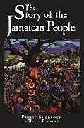 Kartonierter Einband The Story of the Jamaican People von Philip Manderson Sir Sherlock, Phillip Sherlock, Hazel Bennett