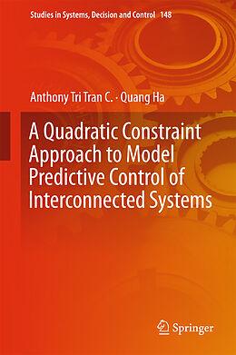 E-Book (pdf) A Quadratic Constraint Approach to Model Predictive Control of Interconnected Systems von Anthony Tri Tran C., Quang Ha