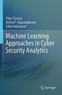 Kartonierter Einband Machine Learning Approaches in Cyber Security Analytics von Tony Thomas, Athira P. Vijayaraghavan, Sabu Emmanuel