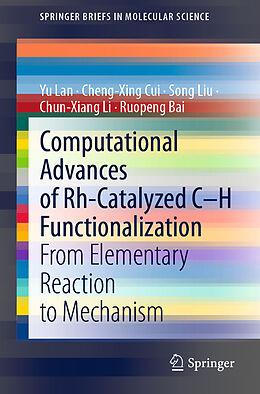 Kartonierter Einband Computational Advances of Rh-Catalyzed C-H Functionalization von Yu Lan, Cheng-Xing Cui, Song Liu