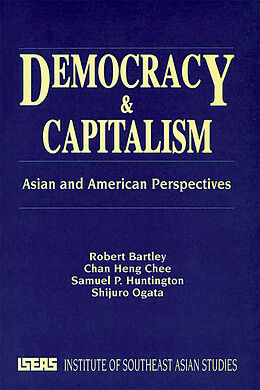 E-Book (pdf) Democracy And Capitalism von Robert Bartley, Chan Heng Chee, Samuel P Huntington