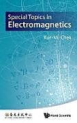 Fester Einband Special Topics in Electromagnetics von Kun-Mu Chen