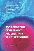 Kartonierter Einband Socio-Emotional Development and Creativity of Gifted Students von Tania Stoltz, Alberto Rocha, Cristina Costa-Lobo