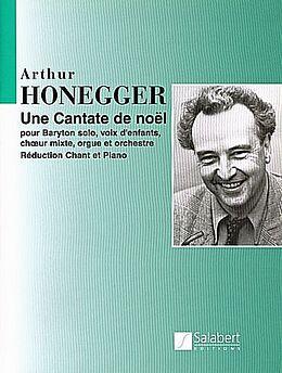 Arthur Honegger Notenblätter Une cantate de Noel pour baryton