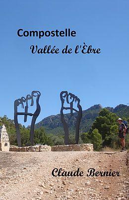 E-Book (epub) Compostelle - Vallee de l'Ebre von Bernier Claude Bernier