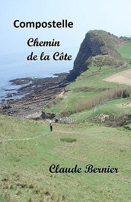 eBook (epub) Compostelle - Chemin de la Cote de Bernier Claude Bernier