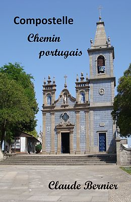 E-Book (epub) Compostelle - Chemin portugais von Bernier Claude Bernier