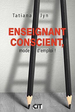eBook (epub) Enseignant conscient, mode d'emploi ! de Jyn Tatiana Jyn