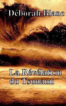 eBook (epub) La Revelation du Tsunami de Blanc Deborah Blanc
