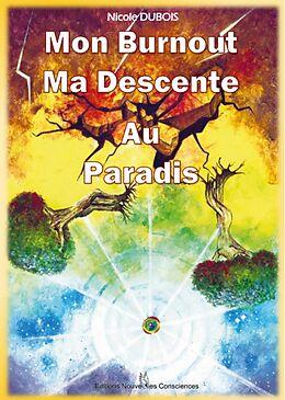 eBook (epub) Mon Burnout Ma Descente Au Paradis de Dubois Nicole Dubois