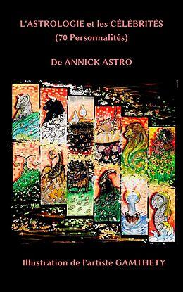 E-Book (epub) L'Astrologie et les Celebrites von Astro Annick Astro