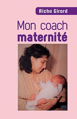 eBook (epub) Mon coach maternite de Girard Aicha Girard