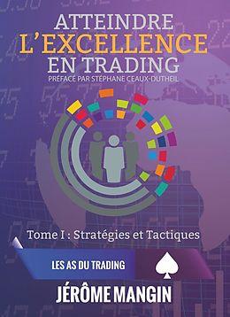 eBook (epub) Atteindre l'excellence en trading de Jérôme Mangin
