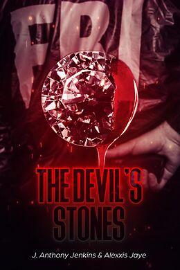 E-Book (epub) The Devil's Stones von Alexxis Jaye, J. Anthony Jenkins