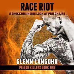 E-Book (epub) Race Riot: Prison Killers (Drug War & Prison Stories BEFORE CHRIST book 1, #3) von Glenn Langohr