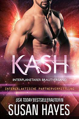 E-Book (epub) Kash: Interplanetarer Brautversand (Intergalaktische Partnervermittlung) von Susan Hayes