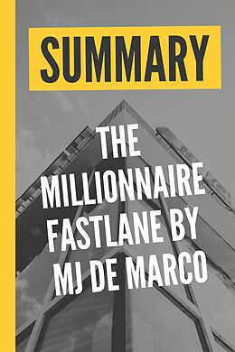 "eBook (epub) Summary ""The Millionnaire Fastlane By MJ De Marco"" de Summary & Analysis Book"