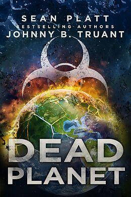 E-Book (epub) Dead Planet (Dead World, #3) von Sean Platt, Johnny B. Truant